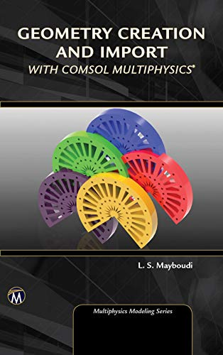 Geometry Creation And Import with COMSOL Multiphysics
