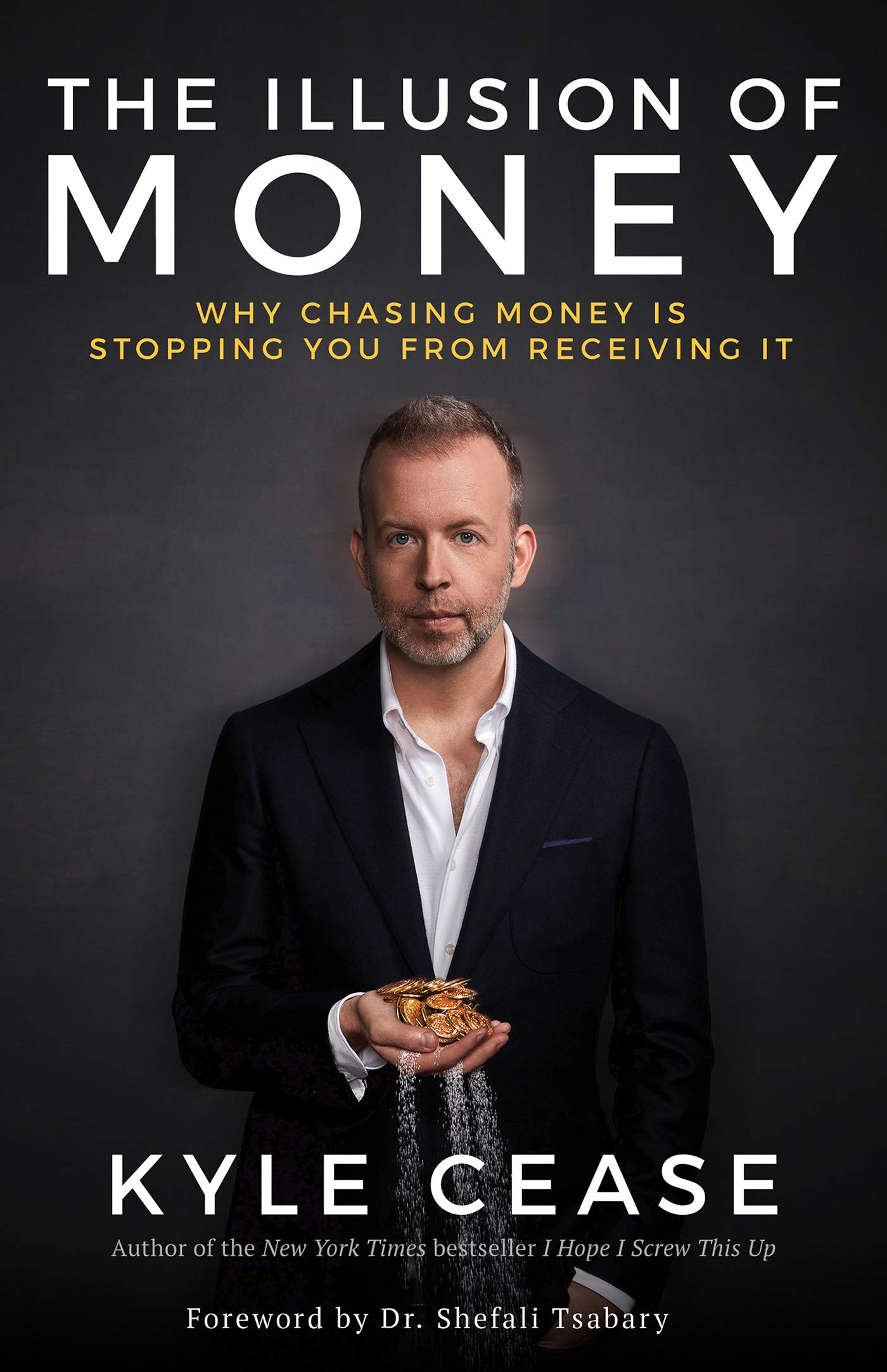 The Illusion of Money: How Chasing Money Is Stopping You from Living