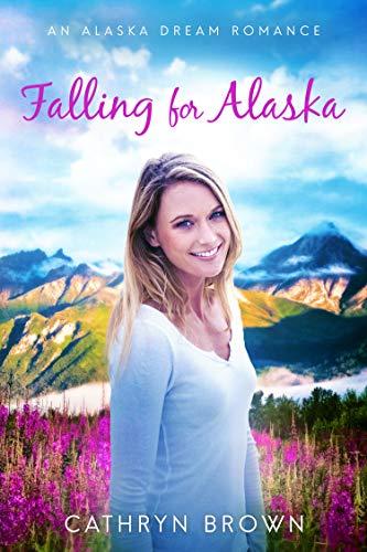 Falling for Alaska (Alaska Dream #1)