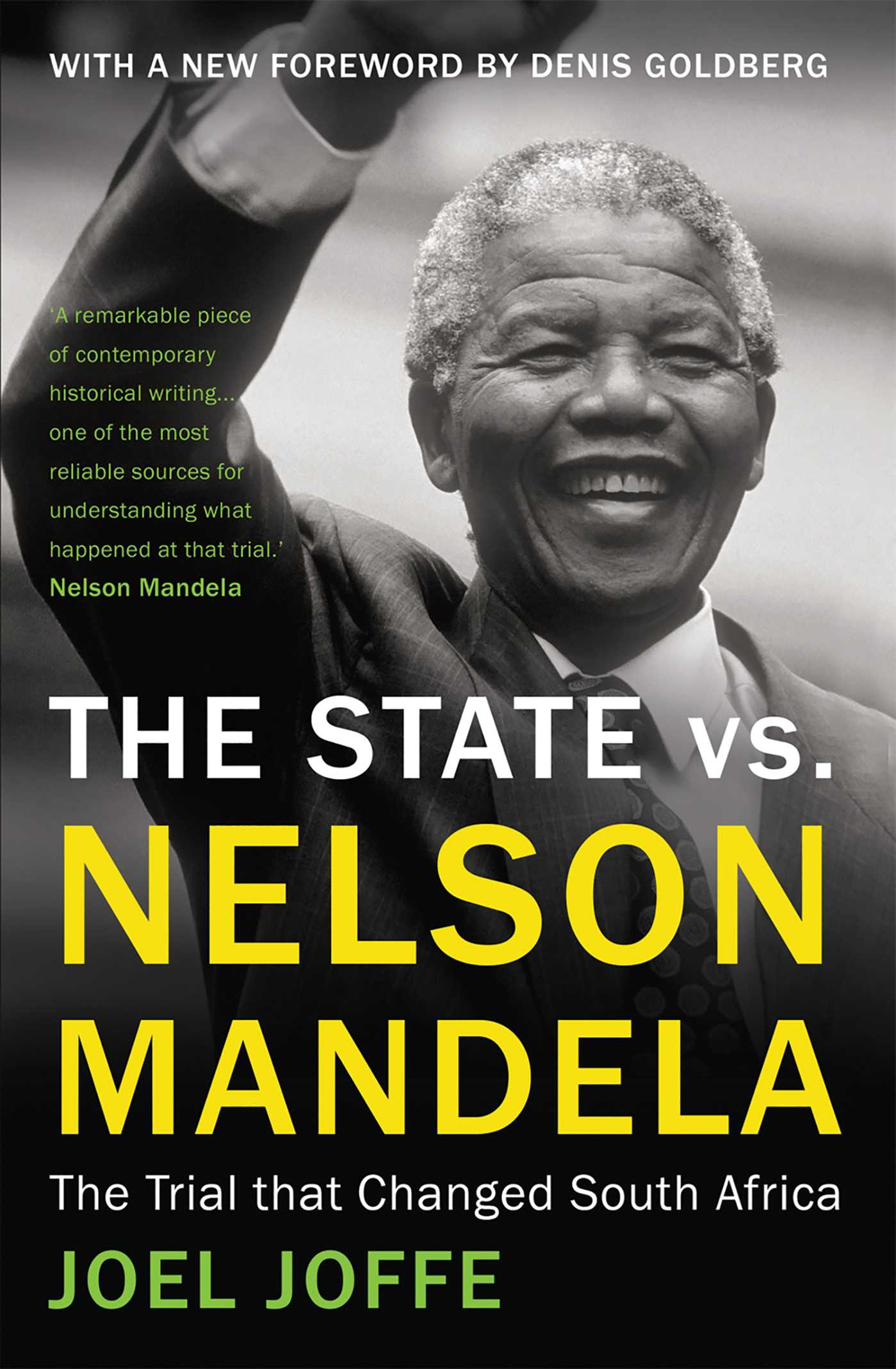 The State vs. Nelson Mandela: The Trial that Changed South Africa