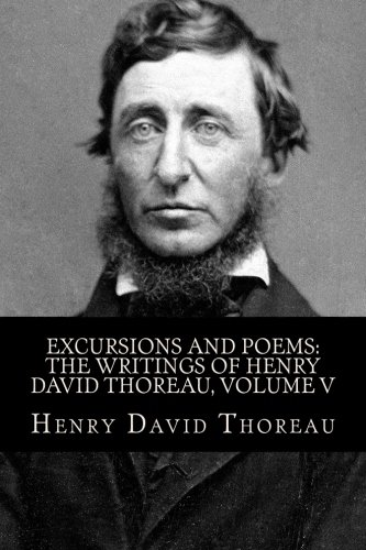Excursions and Poems: The Writings of Henry David Thoreau, Volume V