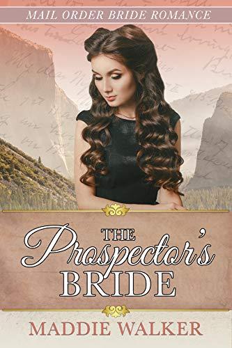 The Prospector's Bride: Mail Order Bride Romance (The Brides of Wicklow Book 1)