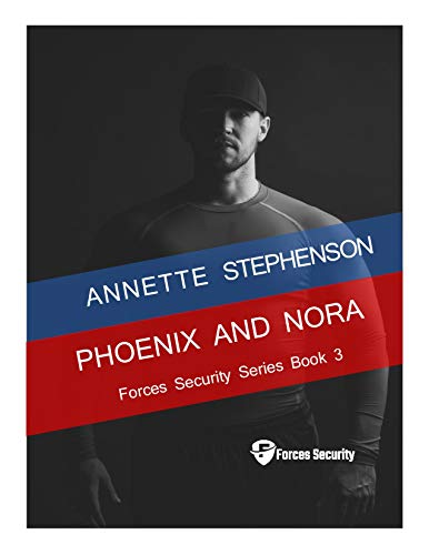 Phoenix and Nora (Forces Security #3)