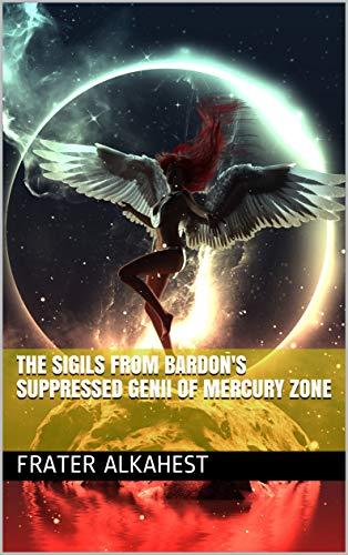 The Sigils from Bardon's Suppressed Genii of Mercury Zone