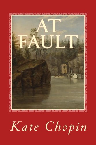 AT FAULT, Kate Chopin: 11 Point Font Print, New Edition