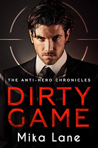 Dirty Game (The Anti-Hero Chronicles #1)