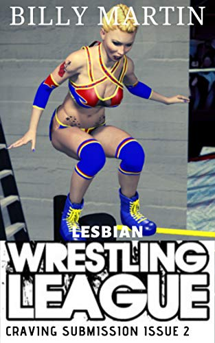 Lesbian Wrestling League (Craving Submission Book 2)