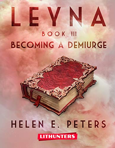 Leyna: Becoming a Demiurge: A Fantasy Romance Adventure