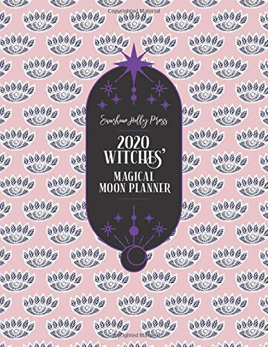 Sunshine Holly Press 2020 Witches' Magical Moon Planner: Monthly and Weekly Calendar Organizer | January 1, 2020 - December 31, 2020 | Large, 8.5 x 11 ... Phases | Wheel of the Year Dates