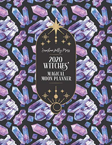 Sunshine Holly Press 2020 Witches' Magical Moon Planner: Monthly and Weekly Calendar Organizer | January 1, 2020 - December 31, 2020 | Large, 8.5 x 11 ... | Wheel of the Year Dates
