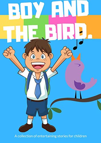 The boy and the bird.: Fun Short Story for Children Ages 2-12