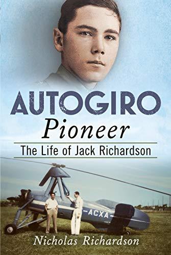 Autogiro Pioneer: The Life of Jack Richardson