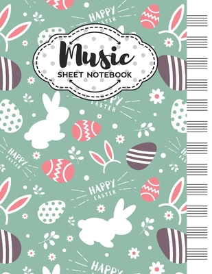 Music Sheet Notebook: Blank Staff Manuscript Paper with Cute Easter Themed Cover Design