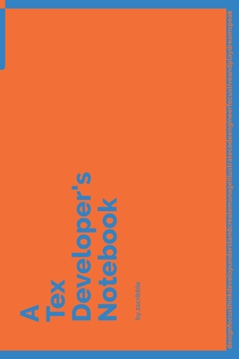 A Tex Developer's Notebook: 150 Dotted Grid Pages customized for Tex Programmers and Developers with individually Numbered Pages. Notebook with Vibrant Colour Softcover design. Book format: 6 x 9 in