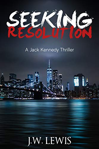 Seeking Resolution : A Jack Kennedy Thriller (Book 2) (Short Story)