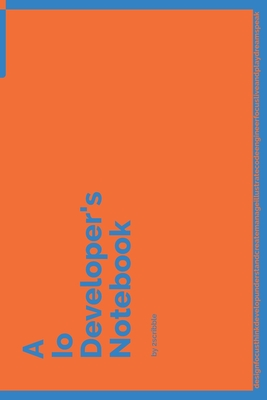 A Io Developer's Notebook: 150 Dotted Grid Pages customized for Io Programmers and Developers with individually Numbered Pages. Notebook with Vibrant Colour Softcover design. Book format: 6 x 9 in