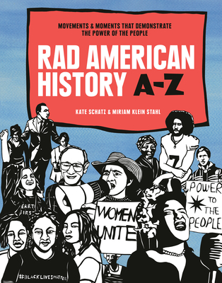Rad American History A-Z: Movements That Demonstrate the Power of the People