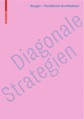 Diagonale Strategien: Berger + Parkkinen Architekten