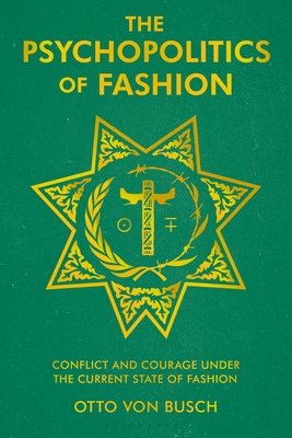 The Psychopolitics of Fashion: Conflict and Courage Under the Current State of Fashion