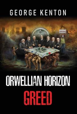 Orwellian Horizon (Greed #1)