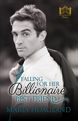 Falling for Her Billionaire Best Friend