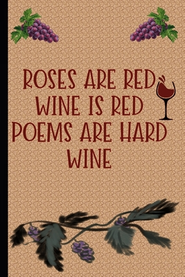 Roses Are Red, Wine Is Red, Poems are Hard, Wine: Wine Tasting Journal