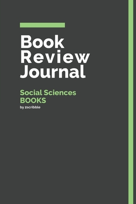 Book Review Journal Social Sciences Books: 150 Page Book Review Templates for Social Sciences Books with individually Numbered Pages. Notebook with Colour Softcover design. Book format: 6 x 9 in
