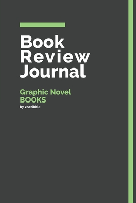 Book Review Journal Graphic Novel Books: 150 Page Book Review Templates for Graphic Novel Books with individually Numbered Pages. Notebook with Colour Softcover design. Book format: 6 x 9 in