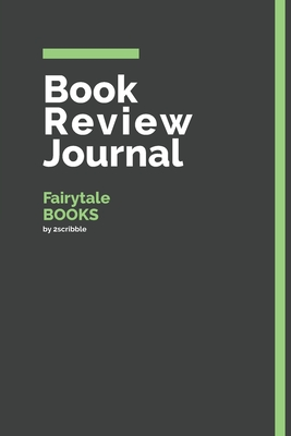 Book Review Journal Fairytale Books: 150 Page Book Review Templates for Fairytale Books with individually Numbered Pages. Notebook with Colour Softcover design. Book format: 6 x 9 in