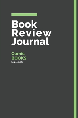 Book Review Journal Comic Books: 150 Page Book Review Templates for Comic Books with individually Numbered Pages. Notebook with Colour Softcover design. Book format: 6 x 9 in