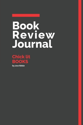 Book Review Journal Chick lit Books: 150 Page Book Review Templates for Chick lit Books with individually Numbered Pages. Notebook with Colour Softcover design. Book format: 6 x 9 in