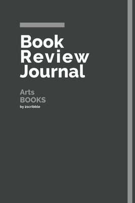 Book Review Journal Arts Books: 150 Page Book Review Templates for Arts Books with individually Numbered Pages. Notebook with Colour Softcover design. Book format: 6 x 9 in