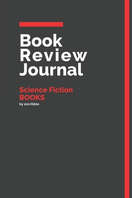 Book Review Journal Science Fiction Books: 150 Page Book Review Templates for Science Fiction Books with individually Numbered Pages. Notebook with Colour Softcover design. Book format: 6 x 9 in