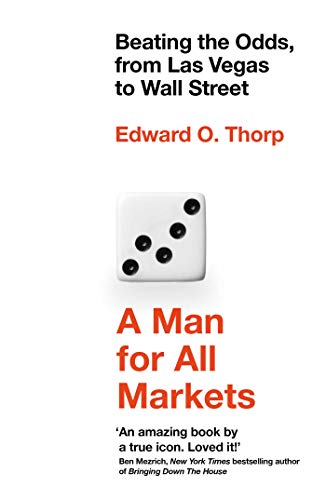 A Man for All Markets: Beating the Odds, from Las Vegas to Wall Street