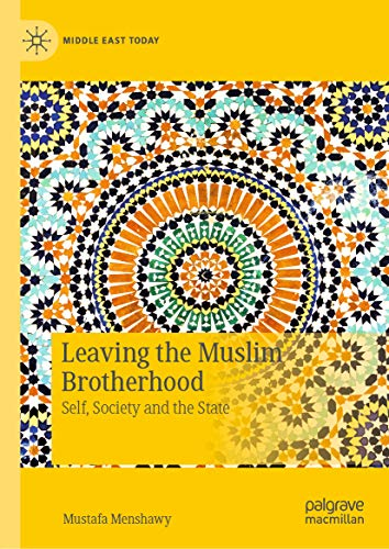Leaving the Muslim Brotherhood: Self, Society and the State