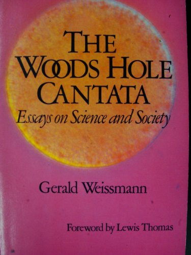 The Woods Hole Cantata: Essays on Science and Society