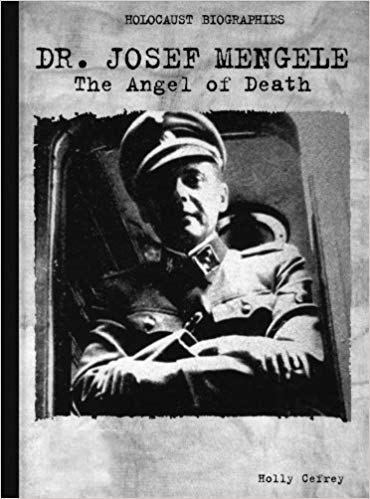 Doctor Josef Mengele: The Angel of Death