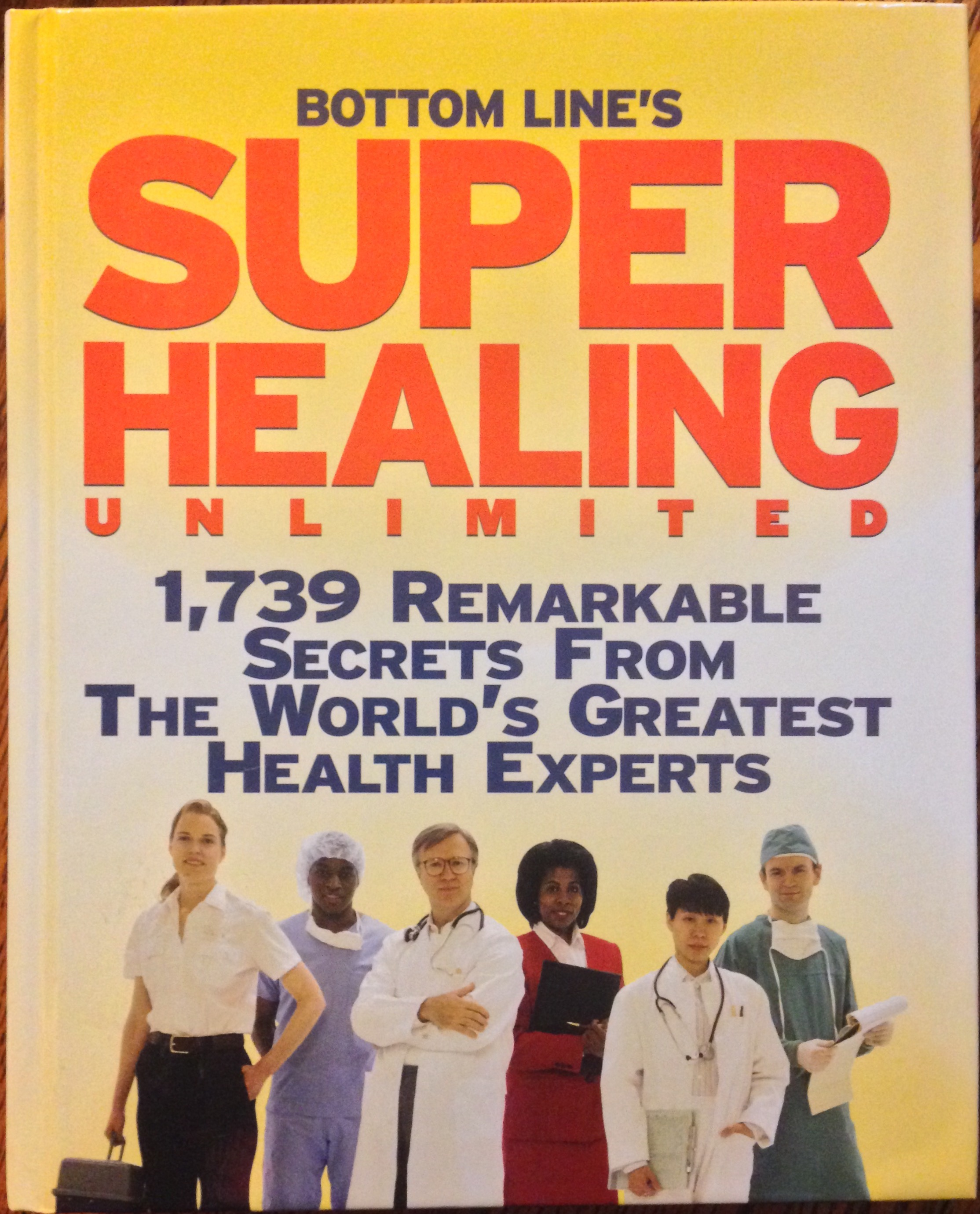 Bottom Line's Super Healing Unlimited: 1,739 Remarkable Secrets from the World's Greatest Health Experts