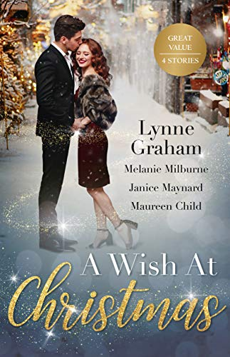 A Wish at Christmas: The Greek's Christmas Bride / Unwrapping His Convenient Fiancee / Christmas in the Billionaire's Bed / Maid Under The Mistletoe
