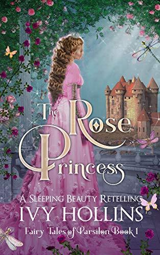 The Rose Princess: A Sleeping Beauty Retelling