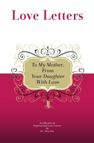 To My Mother, from Your Daughter with Love: A Collection of Inspirational Love Letters
