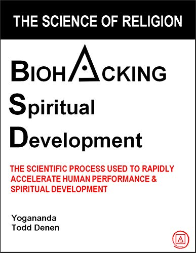 The Science of Religion: Biohacking Spiritual Development