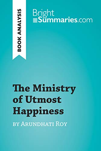 The Ministry of Utmost Happiness by Arundhati Roy (Book Analysis): Detailed Summary, Analysis and Reading Guide (BrightSummaries.com)
