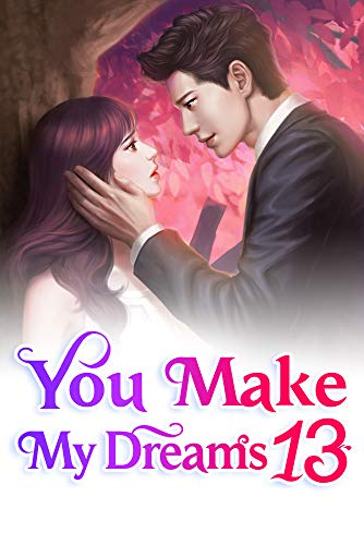 You Make My Dreams 13: Ask Them To Stay Out Of My Way