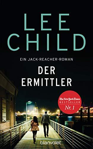 Der Ermittler: Ein Jack-Reacher-Roman - Reachers erster Fall in Deutschland (Die-Jack-Reacher-Romane 21)
