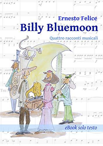Billy Bluemoon: Quattro racconti musicali