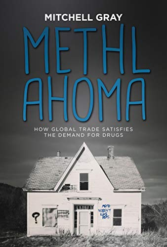 METHLAHOMA: How Global Trade Satisfies the Demand for Drugs