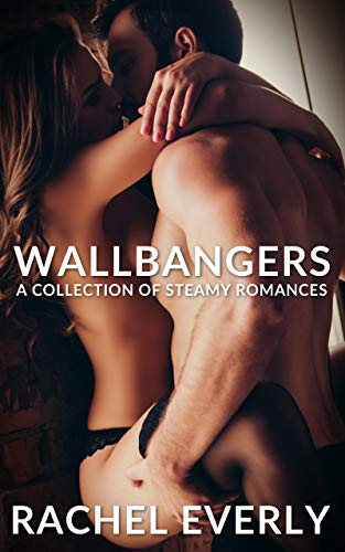 Wallbangers: A Collection of Steamy Romances