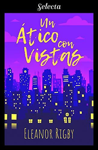 Un ático con vistas (Juntos y revueltos #1)