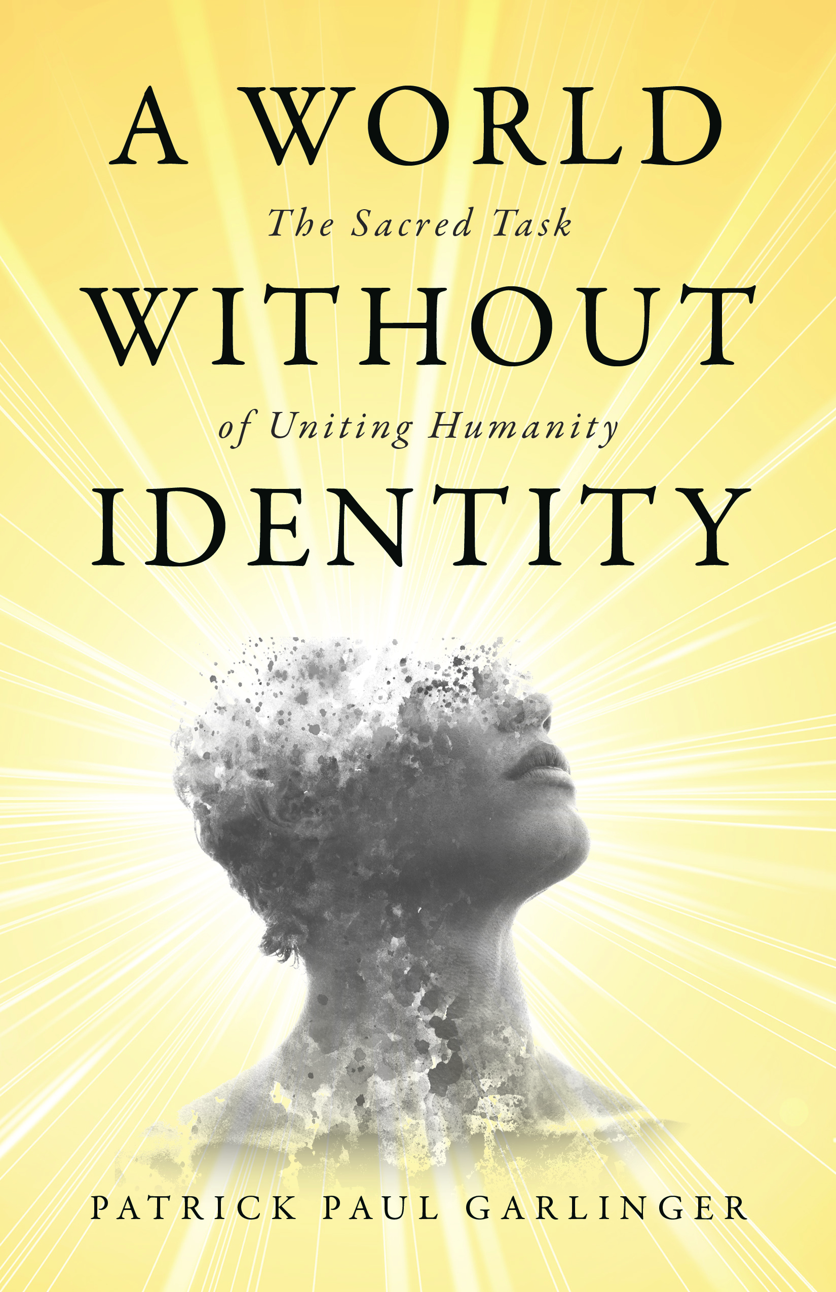 A World Without Identity: The Sacred Task of Uniting Humanity